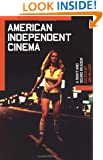 American Independent Cinema: A Sight and Sound Reader