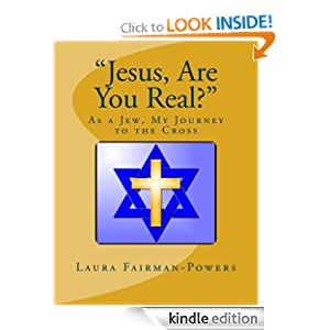 """Jesus, Are You Real?"" As a Jew, My Journey to the Cross"