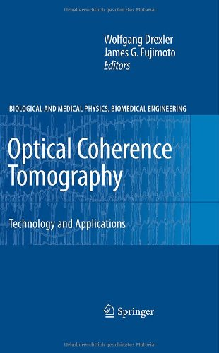 Optical Coherence Tomography: Technology And Applications (Biological And Medical Physics, Biomedical Engineering)