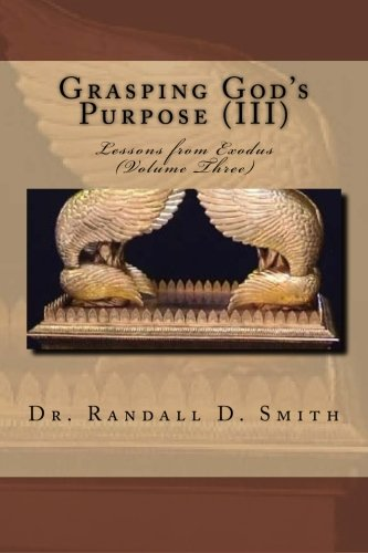 Grasping God's Purpose (III): Lessons in Exodus PDF