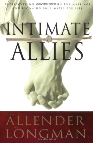 Intimate Allies: Rediscovering God's Design for Marriage and Becoming Soul Mates for Life PDF