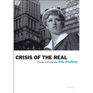 Crisis of the Real: Writings on Photography (Aperture Ideas)