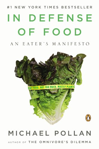 Pollan, Michael - In Defense of Food: An Eater's Manifesto