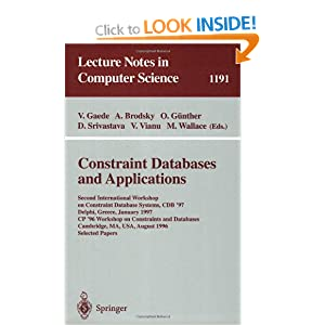 Constraint Databases and Applications: Second International Workshop on Constraint Database Systems, CDB '97, Delphi, Greece, January 11-12, 1997, ... papers (Lecture Notes in Computer Science)
