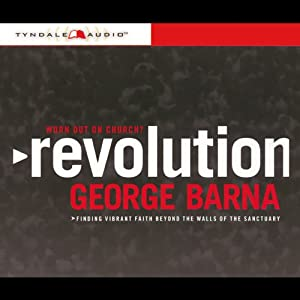 Revolution: Finding Vibrant Faith Beyond the Walls of the Sanctuary | [George Barna]