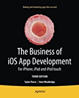 The Business of iOS App Development, 3rd Edition Front Cover