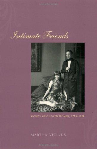 Intimate Friends: Women Who Loved Women, 1778-1928