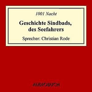 Geschichte Sindbads, des Seefahrers Hörbuch