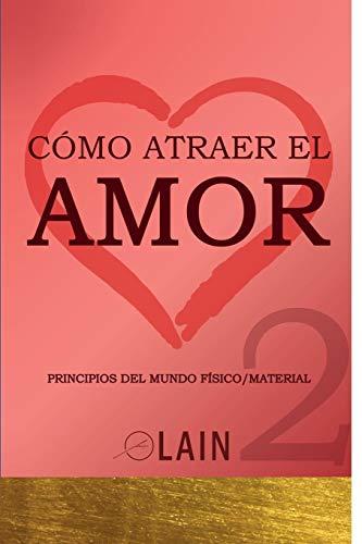 Cómo atraer el Amor 2 (La Voz de Tu Alma)  [García Calvo, Lain] (Tapa Blanda)