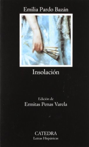 Insolación (Historia amorosa) (Letras hispanicas) (Spanish Edition)