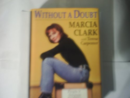 Without a Doubt by Marcia Clark with Teresa Carpenter