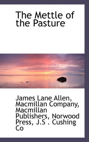 The Mettle of the Pasture [Allen, James Lane] (Tapa Dura)