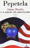 img - for Jaime Bunda E a Morte Do Americano book / textbook / text book