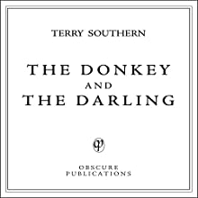 The Donkey and the Darling (       UNABRIDGED) by Terry Southern Narrated by Steven Crossley