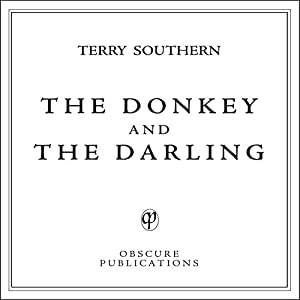 The Donkey and the Darling | [Terry Southern]