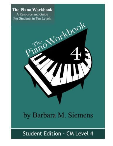 The Piano Workbook-Level 4Cm: A Resource And Guide For Students In Ten Levels (The Piano Workbook Series)
