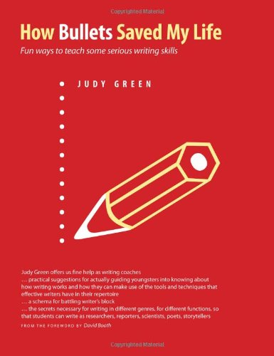 How Bullets Saved My Life: Fun Ways to Teach Some Serious Writing Skills
