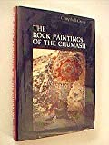 Rock Paintings of the Chumash (Modified Reprint Series) (0945092288) by Campbell Grant