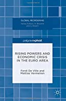 Rising Powers and Economic Crisis in the Euro Area Front Cover