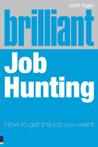 Brilliant Job Hunting - How to Get the Job You Want