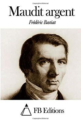 Maudit argent par Frédéric Bastiat