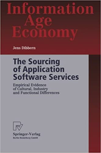 The Sourcing of Application Software Services: Empirical Evidence of Cultural, Industry and Functional Differences (Information Age Economy) written by Jens Dibbern