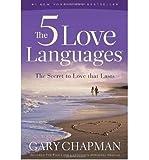 The Five Love Languages: The Secret to Love That Lasts [ THE FIVE LOVE LANGUAGES: THE SECRET TO LOVE THAT LASTS ] Chapman, Gary ( Author ) Paperback Dec-17-09