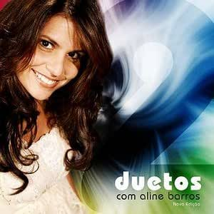 Aline Barros - Aline Barros duetos (nova edição) - Amazon.com Music