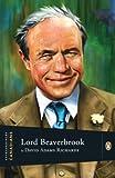 Lord Beaverbrook (014305595X) by David Adams Richards