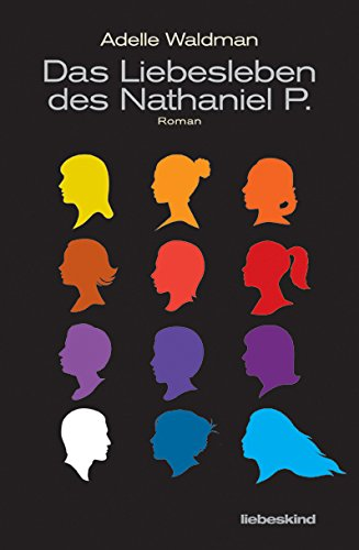Adelle Waldman: Das Liebesleben des Nathaniel P.