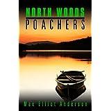 North Woods Poachers ~ Max Elliot Anderson