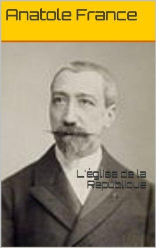 Anatole France - L'église de la République (French Edition)