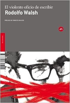 El violento oficio de escribir / The Harsh Craft of Writting: Obra