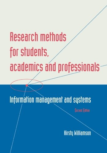 Research Methods for Students, Academics and Professionals: Information Management and Systems (Topics in Australasian Library and Information Studies)