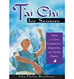 img - for T'ai Chi for Seniors: How to Gain Flexibility, Strength, and Inner Peace book / textbook / text book