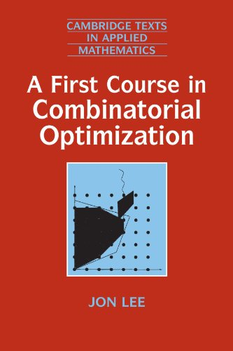 A First Course in Combinatorial Optimization (Cambridge...