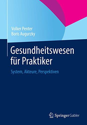 gesundheitswesen-fur-praktiker-system-akteure-perspektiven-german-edition