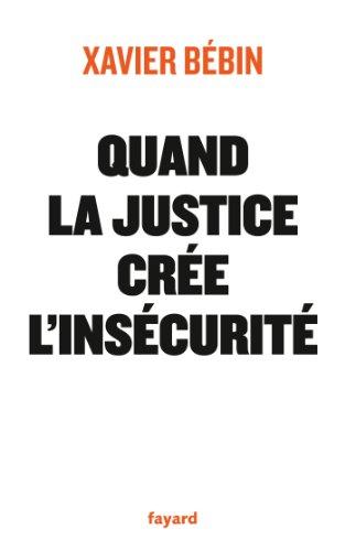 Quand la justice crée l'insécurité (Documents)