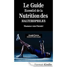 Le Guide Essentiel De La Nutrition Des Halterophiles: Maximiser Votre Potentiel