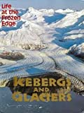 Icebergs and Glaciers (0918303230) by Wilson, Barbara