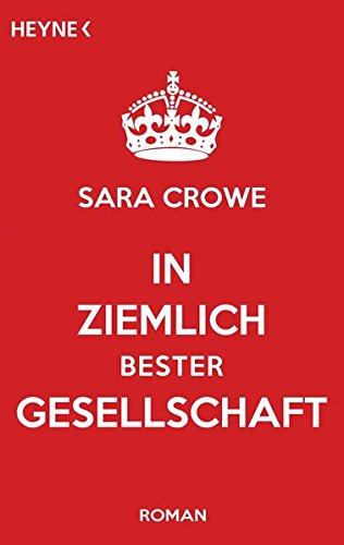 Sarah Crowe: In ziemlich bester Gesellschaft