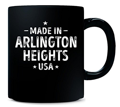 Made In Arlington Heights City, USA. Cool Gift - Mug (Arlington Heights City)