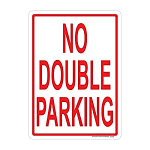 No Double Parking Sign, Includes Holes, 3M Sheeting, Highest Gauge Aluminum, Laminated, UV Protected, Made in USA, Safety, Parking
