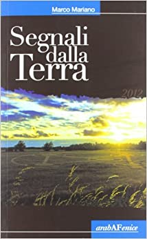 Segnali dalla terra: Marco Mariano: 9788866170549: Amazon.com: Books