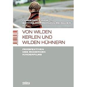 Von wilden Kerlen und wilden Hühnern: Perspektiven des modernen Kinderfilms (Marburger Schriften zu