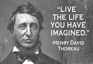 (13x19) Live The Life You Have Imagined Henry David Thoreau Quote Poster