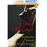 Yoni Massage: Awakening Female Sexual Energy
