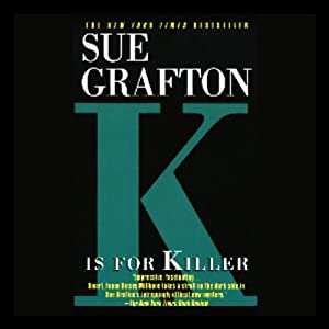 K Is for Killer: A Kinsey Millhone Mystery | [Sue Grafton]