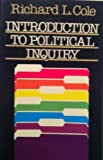 Introduction to Political Inquiry (0023233508) by Cole, Richard