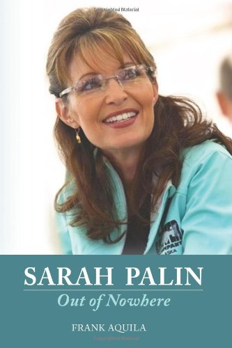 Sarah Palin: Out of Nowhere